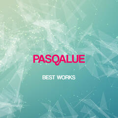 Pasqalue Best Works