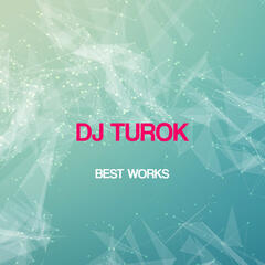Dj Turok Best Works