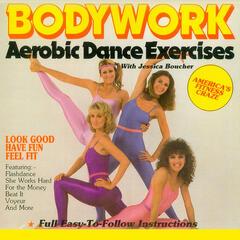 Bodywork - Aerobic Dance Exercises