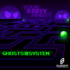 Ghosts In The System