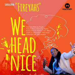 We Head Nice: Soca 2016 - Single