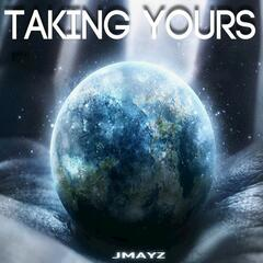 Taking Yours - Single