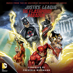 Justice League: The Flashpoint Paradox - Music from the DC Universe Animated Original Movie