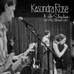 Kasondra Rose and the Sleepless Live at The Hideaway Cafe