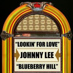 Lookin' For Love / Blueberry Hill