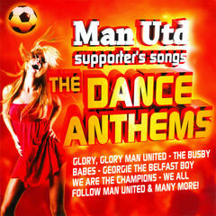 Manchester United Dance Anthems