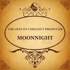 The Best of Chillout Producer: Moonnight