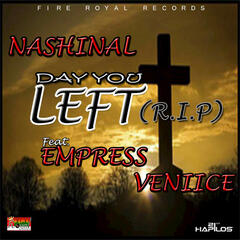 Day You Left (R.I.P) [feat. Empress Veniice] - Single