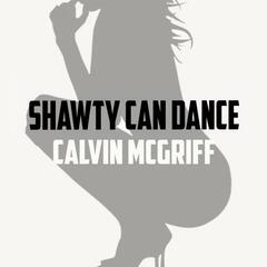 Shawty Can Dance - Single