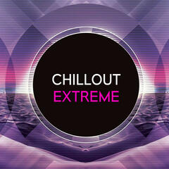 Chillout Extreme
