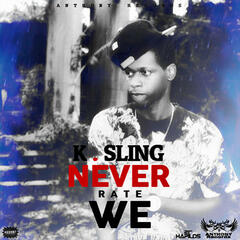 Never Rate We - Single