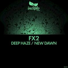 Deep Haze / New Dawn