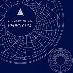 Astrolabe Nation: Georgy Om