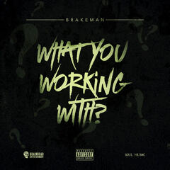 What You Working With?