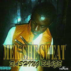 Mek She Sweat - Single