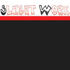 Slight Work - Single