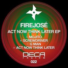 Act Now Think Later EP