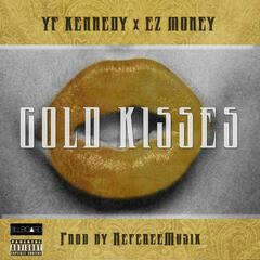 Gold Kisses (feat. EZ Money)