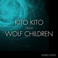 """Kito Kito (From """"Wolf Children"""")"""