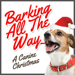 Barking All the Way - A Canine Christmas