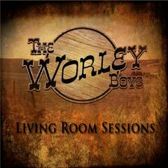 The Worley Boys Living Room Sessions