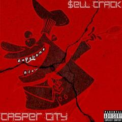 $ell Crack (feat. Ca$per City)