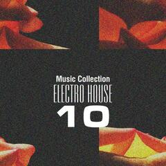 Music Collection. Electro House, Vol. 10
