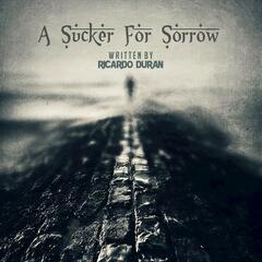A Sucker for Sorrow - Single