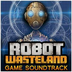 Robot Wasteland Game Soundtrack
