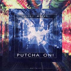 Putcha' On! - Single