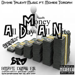 Money All Day All Nite (feat. Monee Jordan)