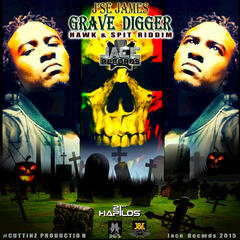 Grave Digger (Hawk and Spit Riddim) - Single