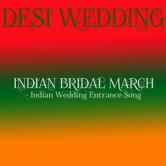 Indian Bridal March - Indian Wedding Entrance Song
