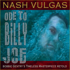 Nash Vulgas: Ode to Billy Joe (feat. Tinus Koorn, The Squeemo's, Richard Allen) - Single