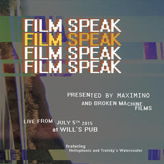 Film Speak 2: Presented by Maximino and Broken Machine Films