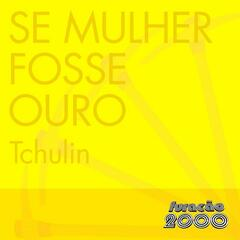 Se Mulher Fosse Ouro (Single)