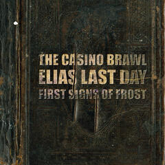 The Casino Brawl / Elias Last Day / First Signs of Frost Split!