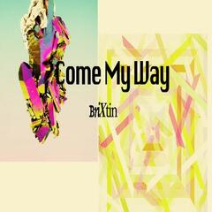 Come My Way