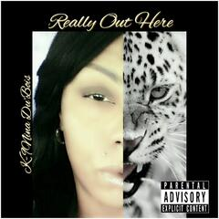 Really Out Here - Single