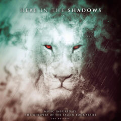 Here in the Shadows - Music Inspired by the Whispers of the Fallen Books Series - Single