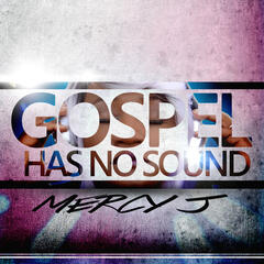 Gospel Has No Sound