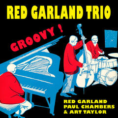 The Red Garland Trio: Groovy (with Paul Chambers + Art Taylor) [Bonus Track Version]