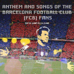 Anthem and Songs of the Barcelona Football Club (FCB) Fans