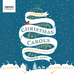 Andrew Gant: Christmas Carols – from Village Green to Church Choir