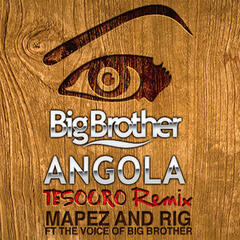 Big Brother Angola [feat. The Voice Of Big Brother] (Tesouro Remix)
