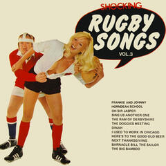 Shocking Rugby Songs, Vol. 3