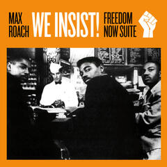 We Insist!: Freedom Now Suite (Bonus Track Version)