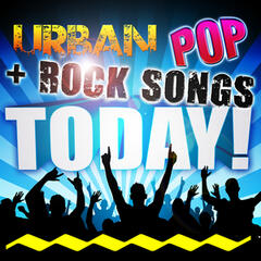 Urban Pop+Rock Songs Today!