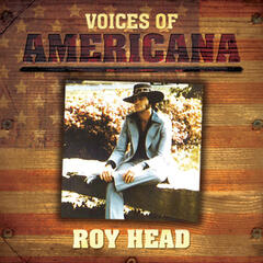 Voices Of Americana: Roy Head