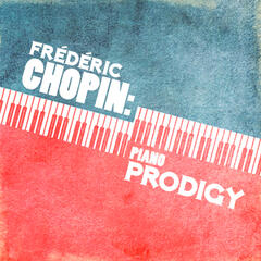 Frédéric Chopin: Piano Prodigy